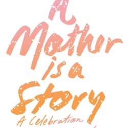 A Mother is a Story title page